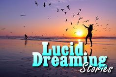 Lucid Dreaming Stories.   Here is a great place for you to share your awesome stories with the world.  Help pass this one on and lets share these stories.