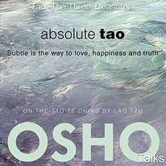 Absolute Tao Subtle Is the Way to Love Happiness and Truth ** Check this awesome product by going to the link at the image. Osho Books, Buddha Wisdom, Tao Te Ching, Guided Meditation, Listening To You, No Way, Buddhism, Audio Books, Healthy Life