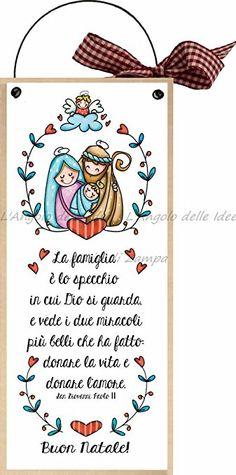 """formelle con ferretto cm 10x24 """"Buon Natale! La famiglia è lo specchio in cui Dio si guarda e vede i due miracoli più belli che ha fatto donare la vita e donare l'amore"""" San Giovanni Paolo II"""