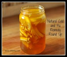 Natural Cold and Flu Remedy Roundup - I do my own version of this. Should probably try it with local raw honey though.