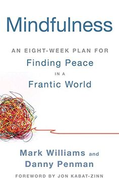 Mindfulness: An Eight-Week Plan for Finding Peace in a Frantic World by Mark Williams http://www.amazon.com/dp/B005NJ2T1G/ref=cm_sw_r_pi_dp_IFo1vb0Y15CM8