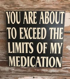 Funny quotes about life laughter humor fun ideas Now Quotes, Sign Quotes, Great Quotes, Inspirational Quotes, Libra Quotes, Funny Wood Signs, Funny Signs For Work, Beach Signs, Just For Laughs
