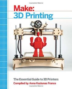 3D Printing Books. Make: 3D Printing: The Essential Guide to 3D Printers                                                                                                                                                                                 More