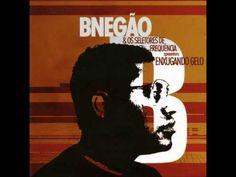 BNEGAO - ENXUGANDO O GELO (CD Completo)