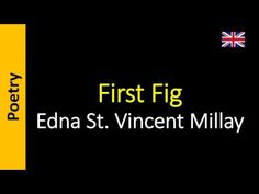 Poesia - Sanderlei Silveira: First Fig - Edna St. Vincent Millay
