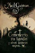 EL CEMENTERIO SIN LAPIDAS Y OTRAS HISTORIAS NEGRAS - NEIL GAIMAN, comprar el libro