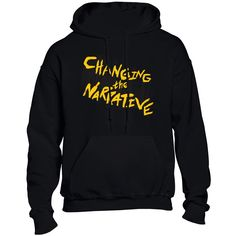 Product info Official merchandise for the Changing the Narrative Podcast. Avoid ironing directly onto the print. Hoodies, Sweatshirts, Parka, Hoodie, Hooded Sweatshirts