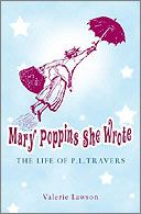 Mary Poppins She Wrote - the biography of Pamela Travers by Valerie Lawson - A spoonful of bile