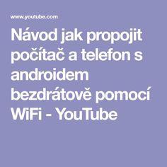 Návod jak propojit počítač a telefon s androidem bezdrátově pomocí WiFi - YouTube