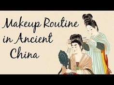 Chinese Makeup Routines Through the Dynasties - YouTube