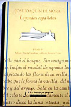 Leyendas españolas / José Joaquín de Mora ; edición, introducción y notas de Salvador García Castañeda y Alberto Romero Ferrer