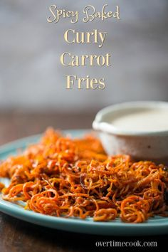 Spicy Baked Curly Carrot Fries on overtime cook