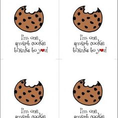"""End of the year teacher gifts. """"I'm one smart cookie thanks to you!"""""""