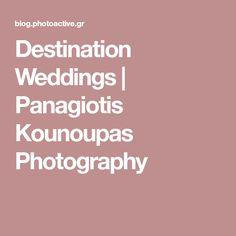 Destination Weddings | Panagiotis Kounoupas Photography