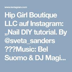 "Hip Girl Boutique LLC auf Instagram: ""Nail DIY tutorial. By @sveta_sanders 🎶🎶🎶Music: Bel Suomo & DJ Magic Fingers - Te Quiero  #nailideas #nail #nailart #nailpolish #nailhowto…"""