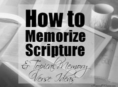 How to Memorize Scripture & Topical Memory Verse Ideas