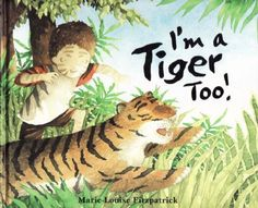 I'm a Tiger Too! by Marie-Louise Fitzpatrick