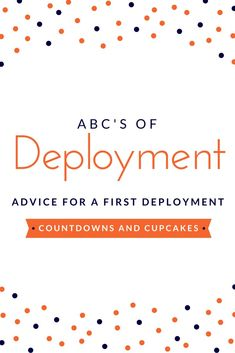Deployment ABCs: Advice for a First Deployment - Countdowns and Cupcakes Deployment Quotes, Deployment Countdown, Deployment Care Packages, Deployment Gifts, Military Deployment, Military Spouse, Military Gifts, Military Veterans, Military Personnel