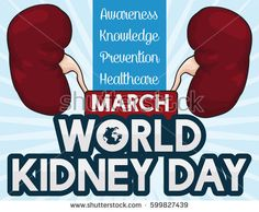 Commemorative poster for World Kidney Day celebration with some precepts in healthcare of kidneys.