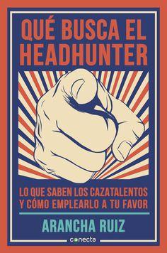 Qué busca el headhunter - Primer cap&iacutetulo - megustaleer