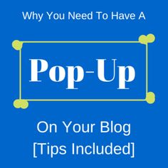 Why You Need To Have A Pop-Up On Your Blog | by @MarcGuberti | #ContentMarketing #BloggingTips