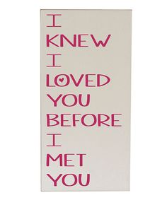 Take a look at this Cream & Pink 'Before I Met You' Wall Art by Vinyl Crafts on #zulily today!