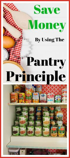 """Save money by using the """"Pantry Principle""""- One of the key ways to save money is to control the dollars spent on your groceries. I use """"the pantry principle."""" Here's how it works! Money saving tip, frugal living, how to save on groceries, The Tightwad Gazette, personal finance, living on a budget"""
