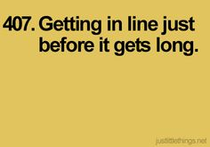 getting in line just before it gets long #justlittlethings