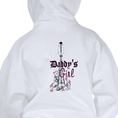 ADD (NAME) on front -- DADDYS GIRL hoodie ... [$38.95- white] ... COLOR HOODIES AVAILABLE !!! ... #oilfield #rig #roughneck #love #pride #daddysgirl #daughter #family