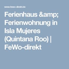 Ferienhaus & Ferienwohnung in Isla Mujeres (Quintana Roo) | FeWo-direkt