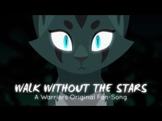 """(1) """"Walk Without The Stars"""" Ivypool. (ORIGINAL WARRIOR CATS RAP/SONG) - YouTube"""