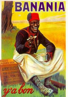 Banania - an instant drink made from cocoa, banana powder, cereals honey and sugar popular in France. Vintage Advertising Posters, Vintage Travel Posters, Vintage Advertisements, Pub Vintage, Vintage Labels, Old Posters, Retro Posters, Etiquette Vintage, Funny Commercials
