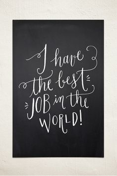The Best Job in the World Wall Print