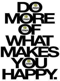 Do more of what makes u happy