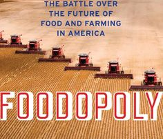 """'Foodopoly:' Exposing the Handful of Corporations That Control Our Food System From Seed to Dinner Plate  Wenonah Hauter's new book, """"Foodopoly,"""" delves deep into the history of the food system and how we can fix it."""