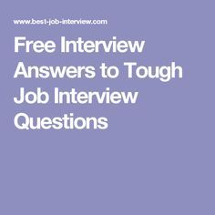 Free Interview Answers to Tough Job Interview Questions