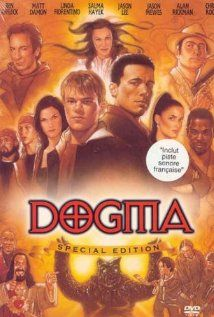 Dogma- This is a movie that you have to watch twice to catch one liners and what is going on in the background and the true meaning of the movie...