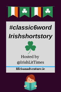 classic6wordIrishshortstory twitter game irish lit times articles