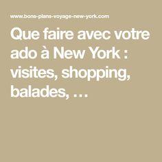 Que faire avec votre ado à New York : visites, shopping, balades, …