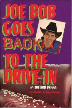 JOE BOB GOES BACK TO THE DRIVE-IN: Joe Bob Briggs: 9780385297707: Amazon.com: Books