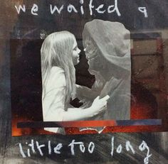 We waited a little too long #karlysmith #collage