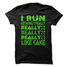 I Run Because I Really Like Cake T Shirts, Hoodies. Get it now ==► https://www.sunfrog.com/Sports/I-Run-Because-I-Really-Like-Cake--Shirts-[Hot]-41974259-Guys.html?57074 $19