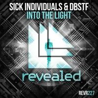 SICK INDIVIDUALS & DBSTF - Into The Light [OUT NOW!] by Revealed Recordings on SoundCloud