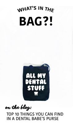 Top 10 things you would find in a dental babe's purse.