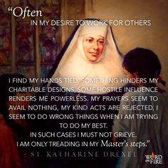 Katharine Drexel, pray for us! Catholic Saints, Roman Catholic, Saint Katharine Drexel, Saint Katherine, Native American Children, Religious Education, Religious Art, Catholic Quotes, Saint Quotes