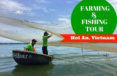 An account of a farming and fishing tour in Hoi An Vietnam. Includes Tra Que vegetable farm, riding water buffalo and bamboo basket boats.
