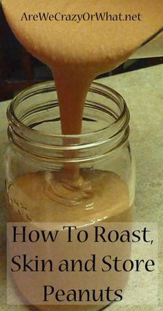 Step by Step directions for roasting peanuts in order to make peanut butter. #beselfreliant