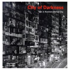 City of Darkness : Kowloon Walled City