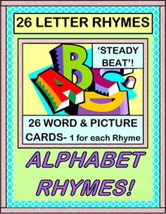 26 LETTER and WORD / PICTURE CARDS to use with 26 LETTER RHYMES! Use each letter in an ALPHABET POEM that tells your kids about the fun they will have in YOUR class! Reading Time, Math Time, Lunch Time-- your whole day is highlighted in 26 ALPHABET RHYMES. Keep a 'steady beat'! (12 pages) From Joyful Noises Express TpT! $