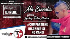Mc Escroke Medley - Com Suas Musica - 2016 #Tocafunksp
